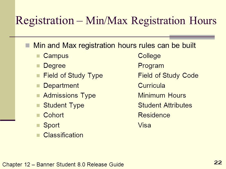 Registration – Min/Max Registration Hours