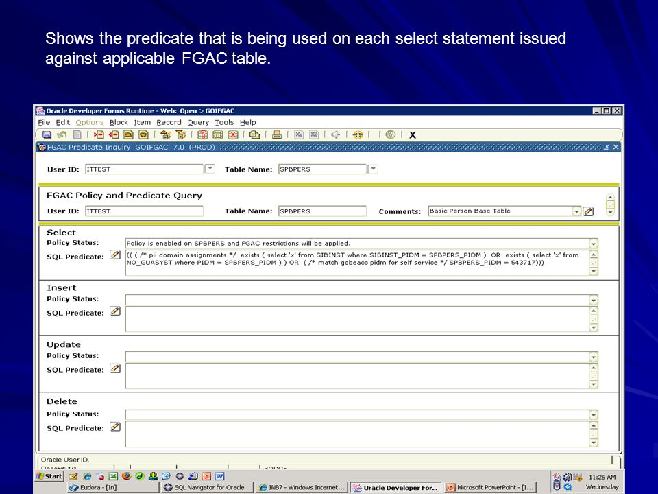 Shows the predicate that is being used on each select statement issued against applicable FGAC table.