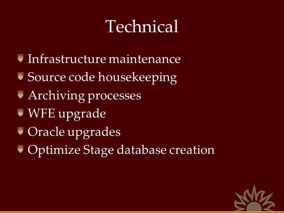 Technical Infrastructure maintenance Source code housekeeping