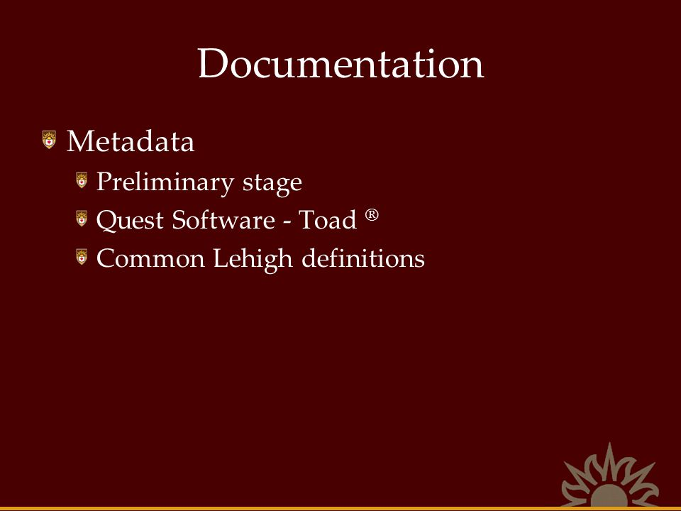 Documentation Metadata Preliminary stage Quest Software - Toad ®
