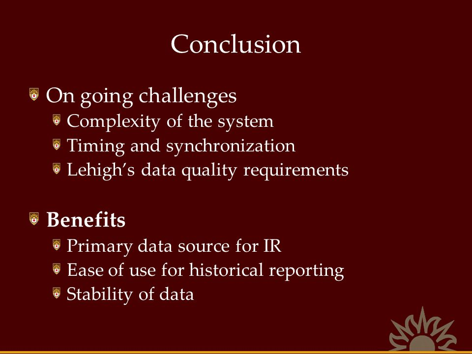 Conclusion On going challenges Benefits Complexity of the system