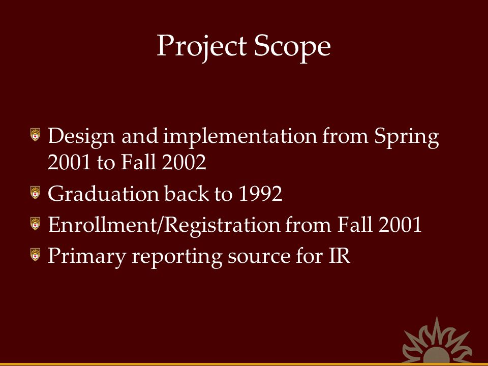 Project Scope Design and implementation from Spring 2001 to Fall 2002