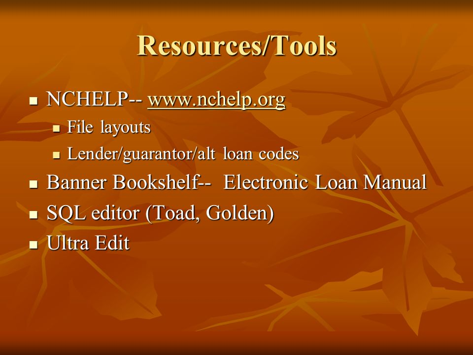 Resources/Tools NCHELP-- www.nchelp.org