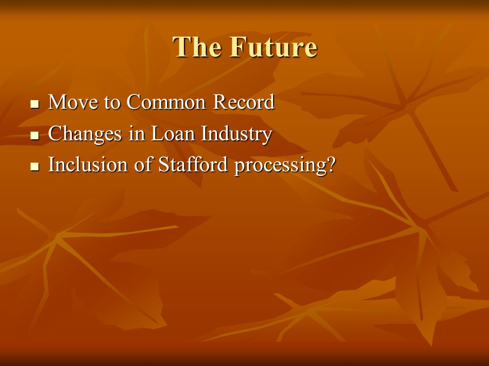 The Future Move to Common Record Changes in Loan Industry