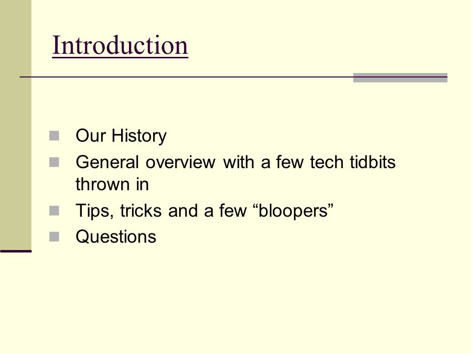 Introduction Our History