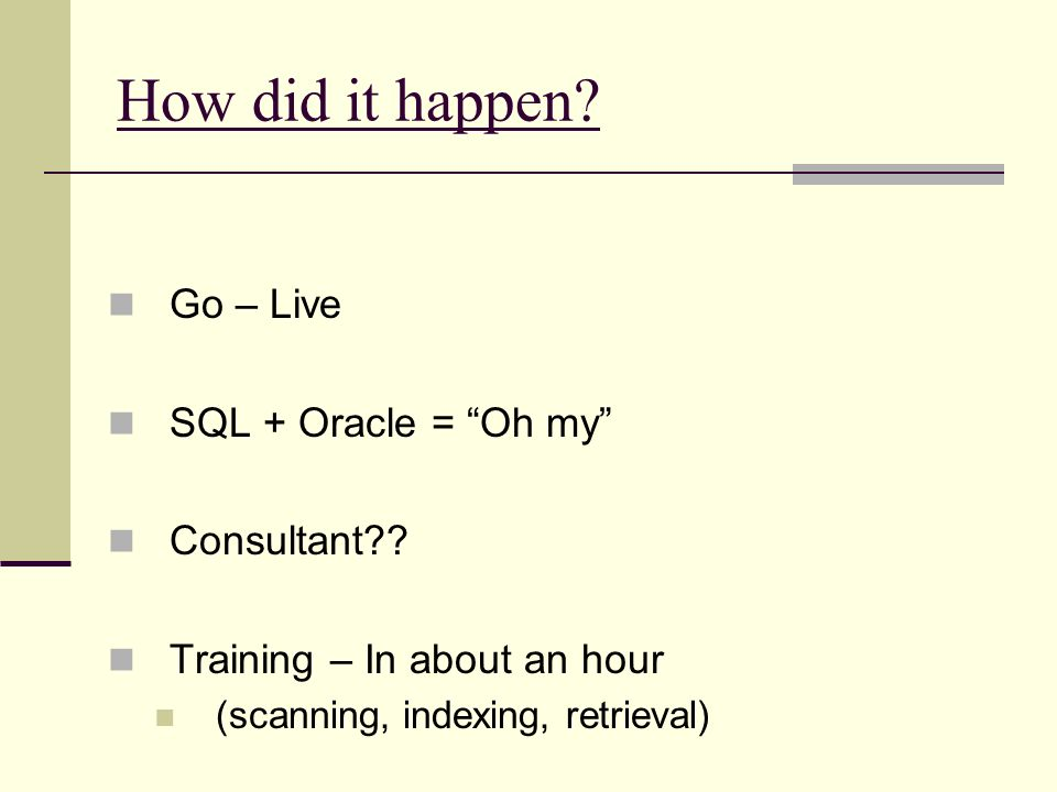 How did it happen Go – Live SQL + Oracle = Oh my Consultant