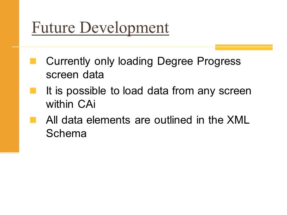 Future Development Currently only loading Degree Progress screen data