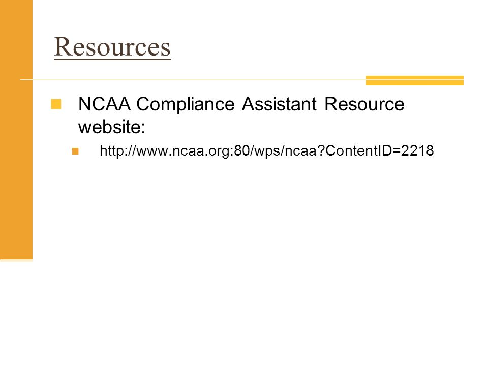 Resources NCAA Compliance Assistant Resource website: