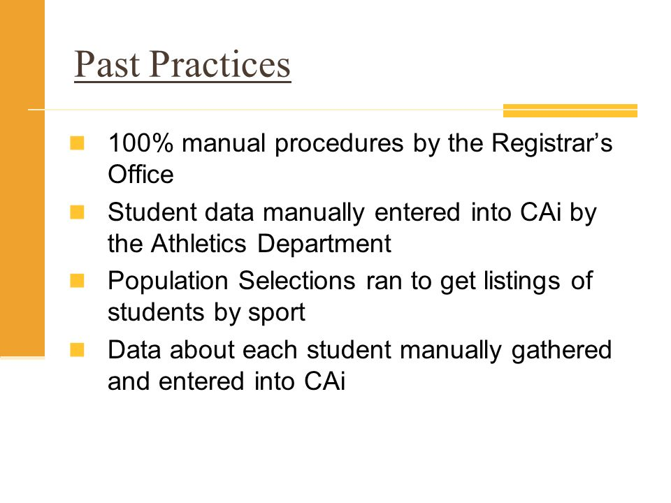 Past Practices 100% manual procedures by the Registrar's Office