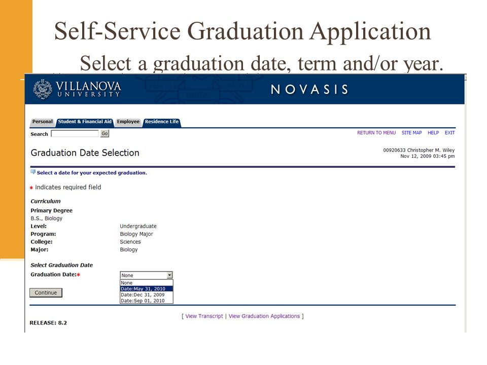 Self-Service Graduation Application Select a graduation date, term and/or year.