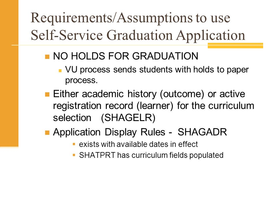 Requirements/Assumptions to use Self-Service Graduation Application