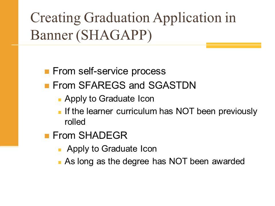 Creating Graduation Application in Banner (SHAGAPP)