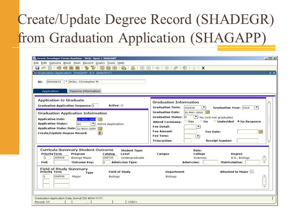 Create/Update Degree Record (SHADEGR) from Graduation Application (SHAGAPP)