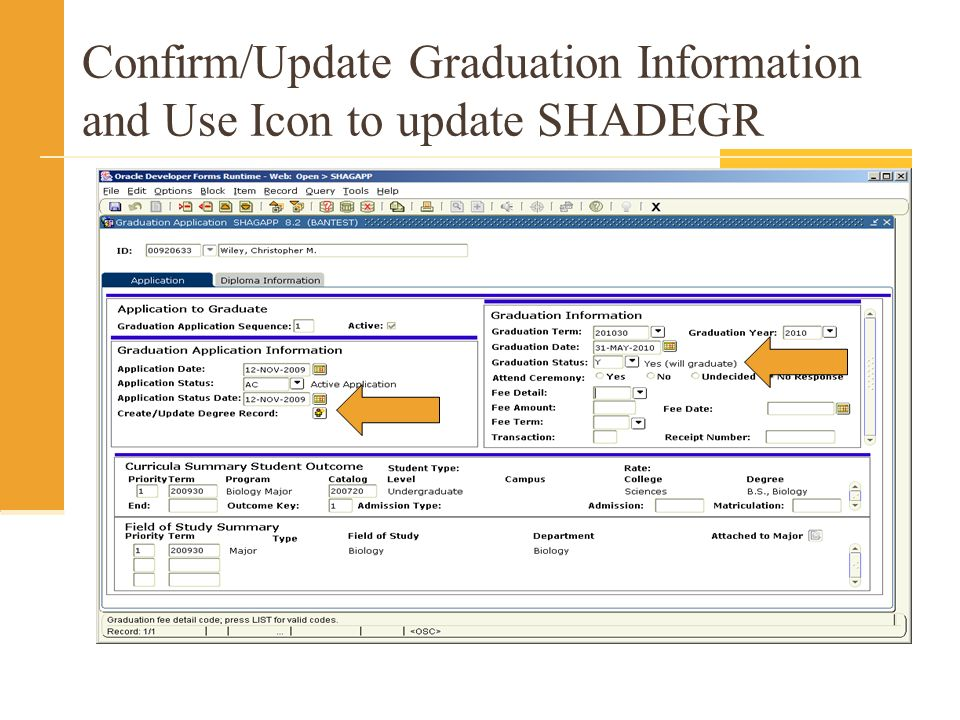 Confirm/Update Graduation Information and Use Icon to update SHADEGR