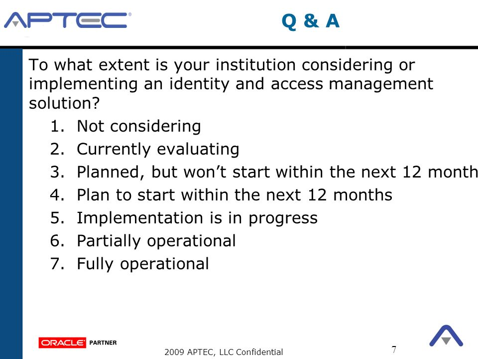 Q & A To what extent is your institution considering or implementing an identity and access management solution
