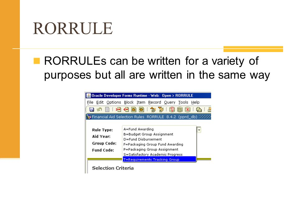 RORRULE RORRULEs can be written for a variety of purposes but all are written in the same way