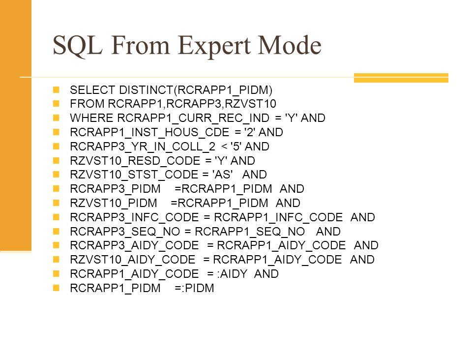 SQL From Expert Mode SELECT DISTINCT(RCRAPP1_PIDM)