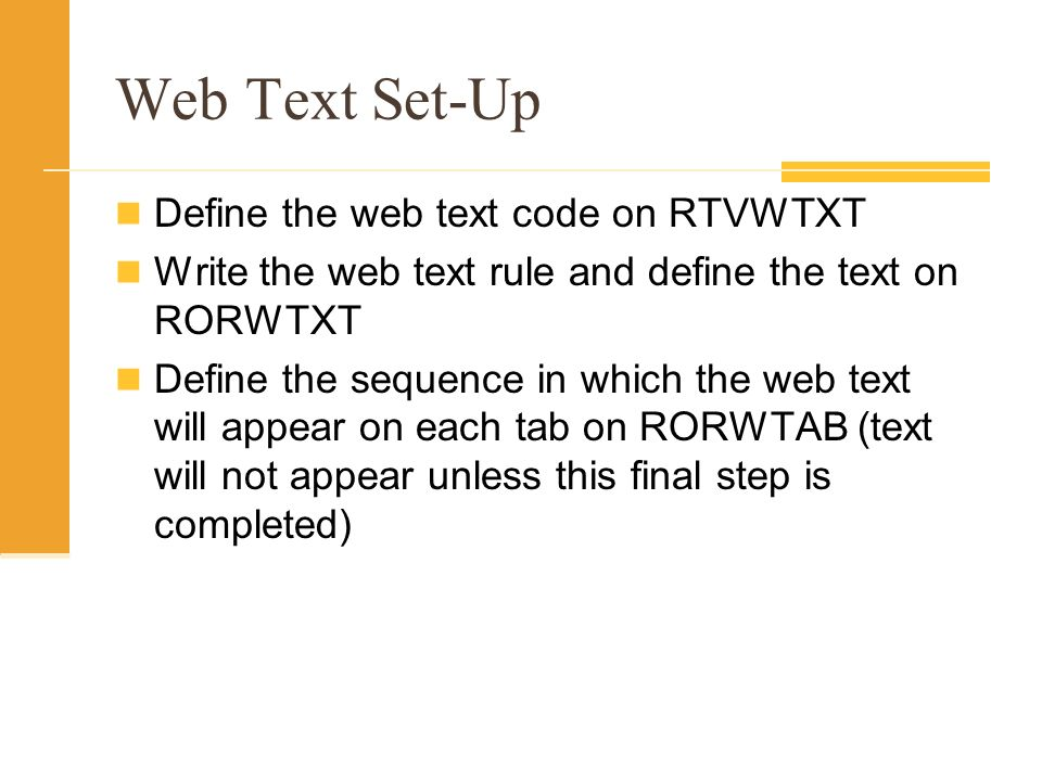 Web Text Set-Up Define the web text code on RTVWTXT