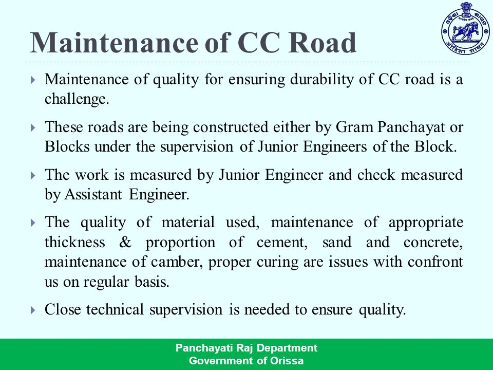 Maintenance of CC Road Maintenance of quality for ensuring durability of CC road is a challenge.
