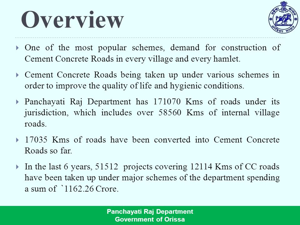 Overview One of the most popular schemes, demand for construction of Cement Concrete Roads in every village and every hamlet.