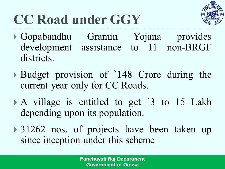 CC Road under GGY Gopabandhu Gramin Yojana provides development assistance to 11 non-BRGF districts.