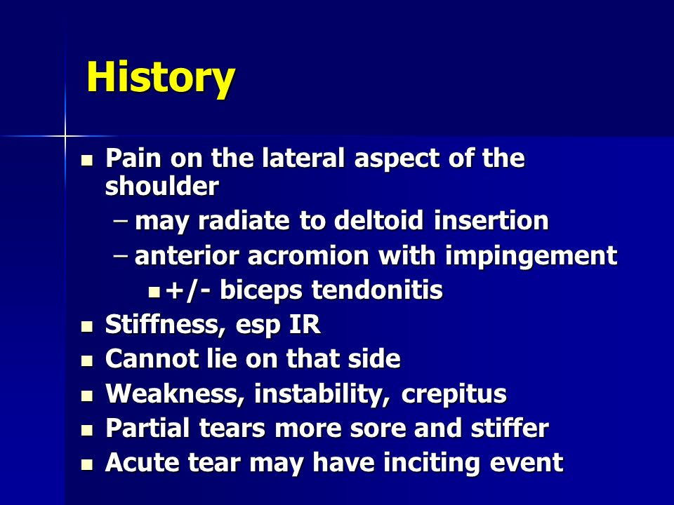 History Pain on the lateral aspect of the shoulder