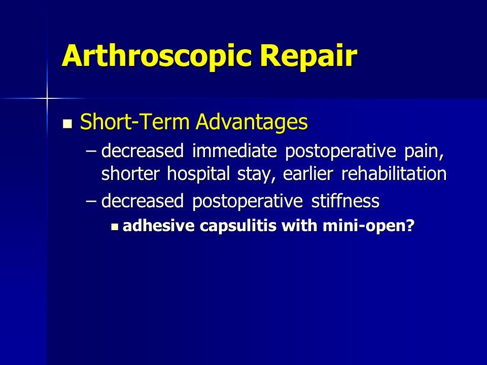 Arthroscopic Repair Short-Term Advantages