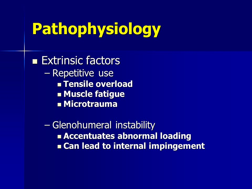 Pathophysiology Extrinsic factors Repetitive use