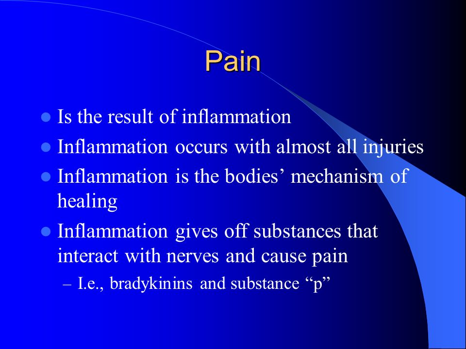 Pain Is the result of inflammation