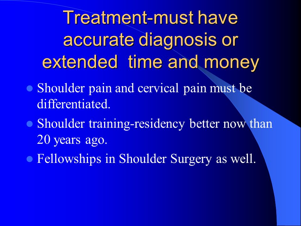 Treatment-must have accurate diagnosis or extended time and money