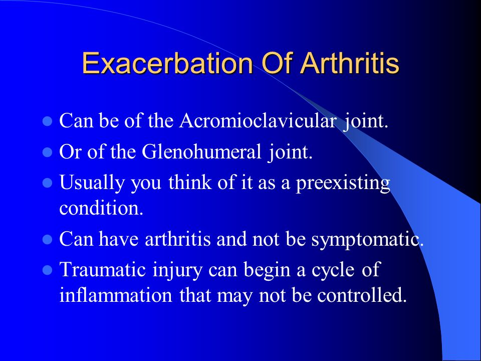 Exacerbation Of Arthritis