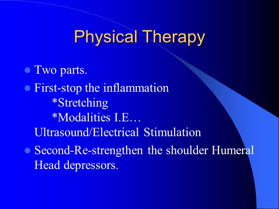 Physical Therapy Two parts.