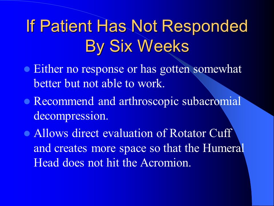 If Patient Has Not Responded By Six Weeks
