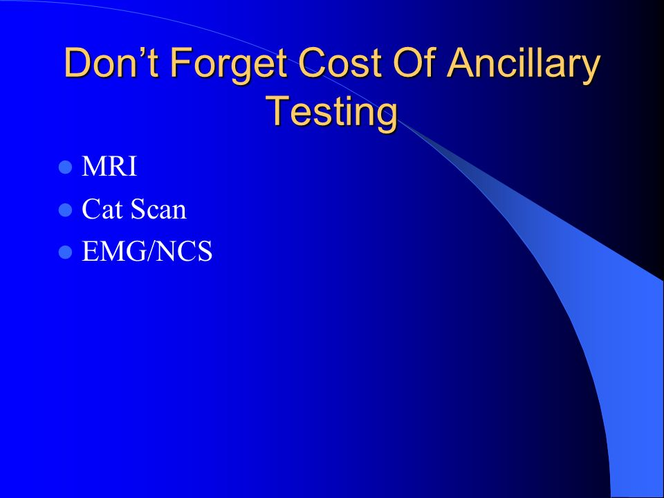 Don't Forget Cost Of Ancillary Testing
