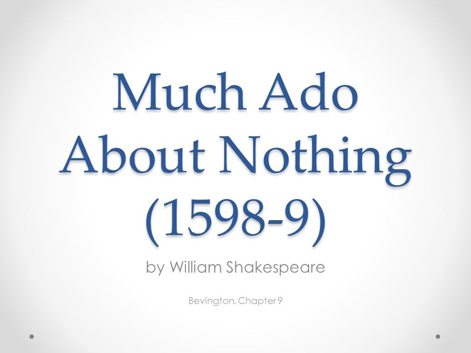 much ado about nothing term papers View and download much ado about nothing essays examples also discover topics, titles, outlines, thesis statements, and conclusions for your much ado about nothing essay.