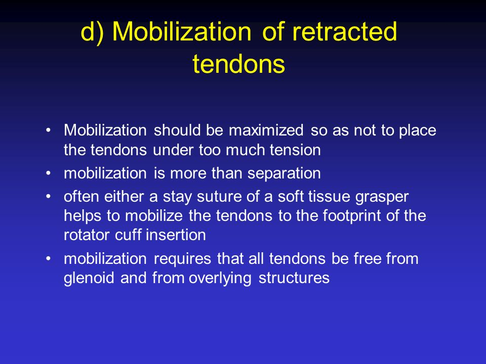 d) Mobilization of retracted tendons