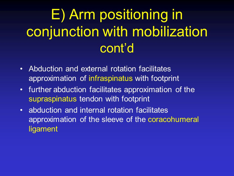 E) Arm positioning in conjunction with mobilization cont'd