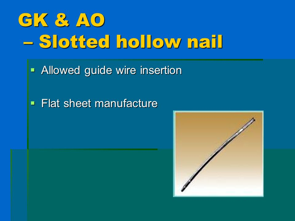 GK & AO – Slotted hollow nail