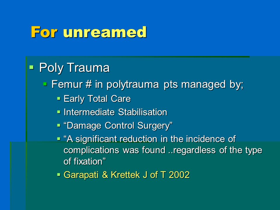For unreamed Poly Trauma Femur # in polytrauma pts managed by;