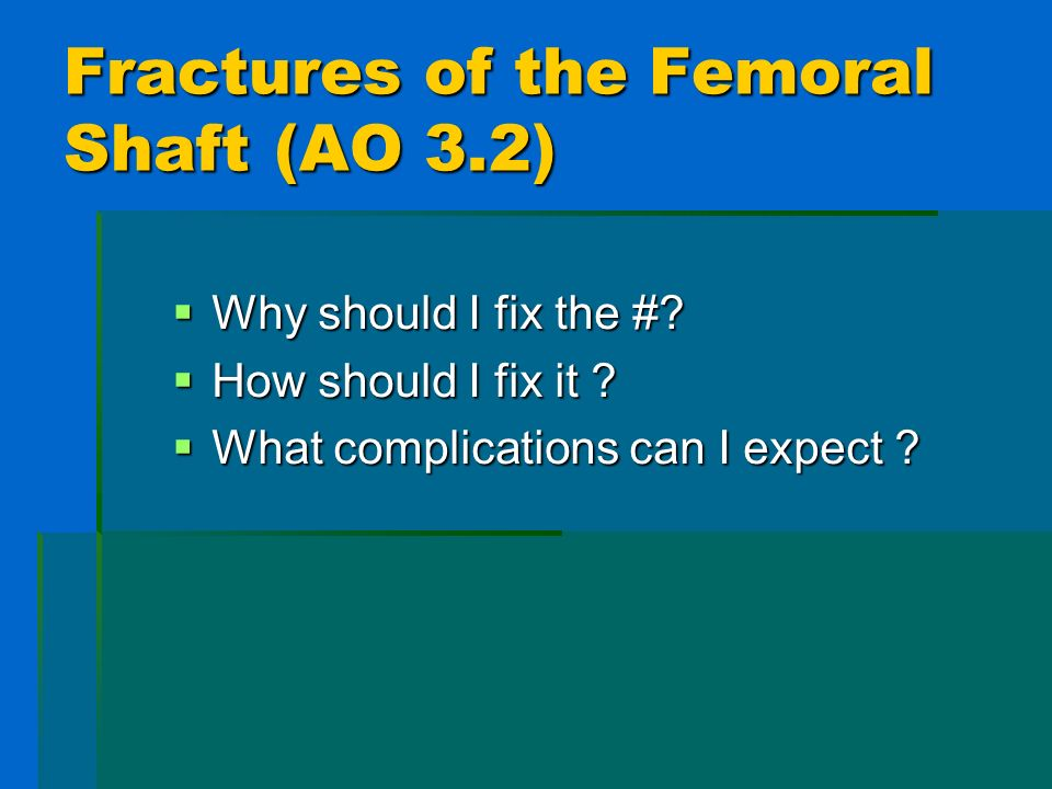 Fractures of the Femoral Shaft (AO 3.2)