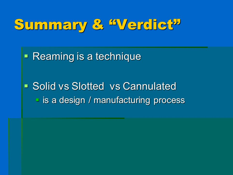 Summary & Verdict Reaming is a technique