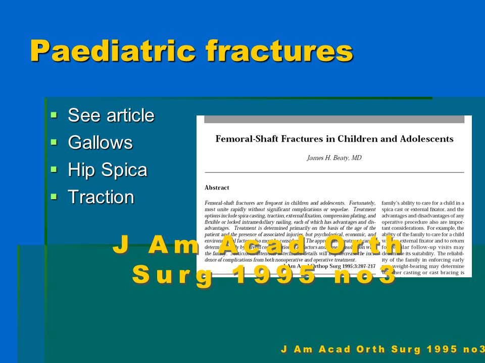 Paediatric fractures J Am Acad Orth Surg 1995 no3 See article Gallows