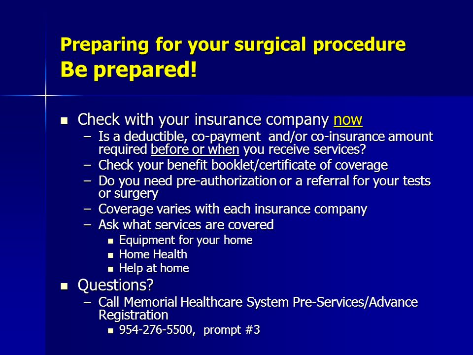 Preparing for your surgical procedure Be prepared!