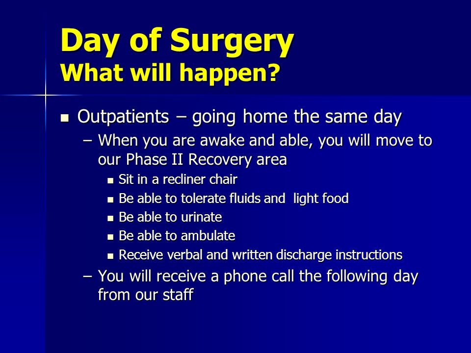 Day of Surgery What will happen