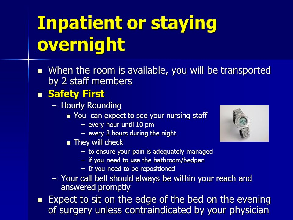 Inpatient or staying overnight