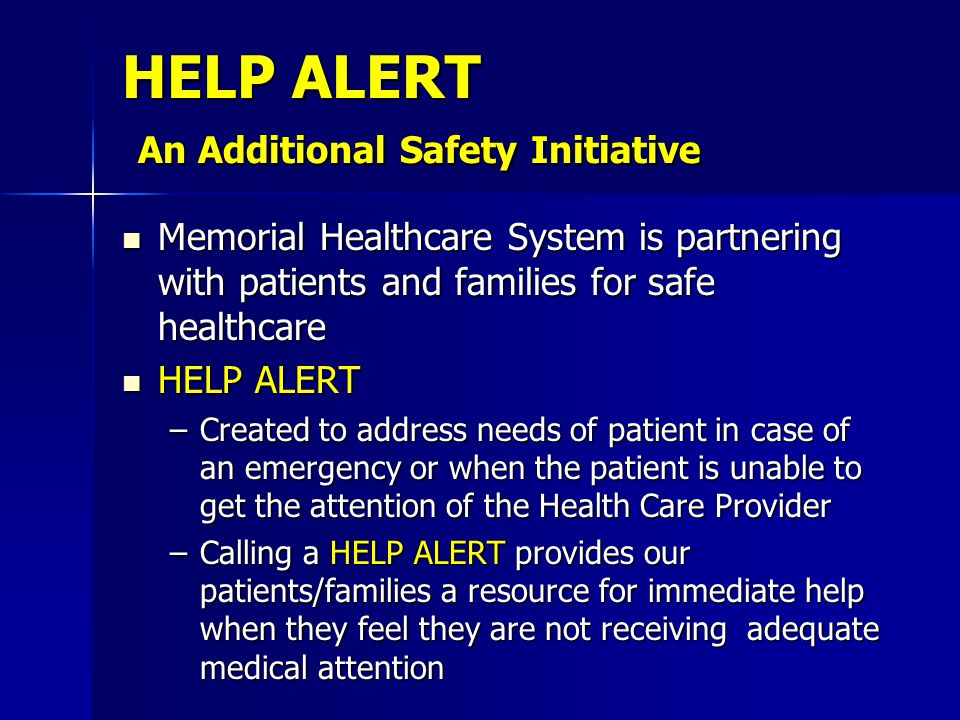 HELP ALERT An Additional Safety Initiative