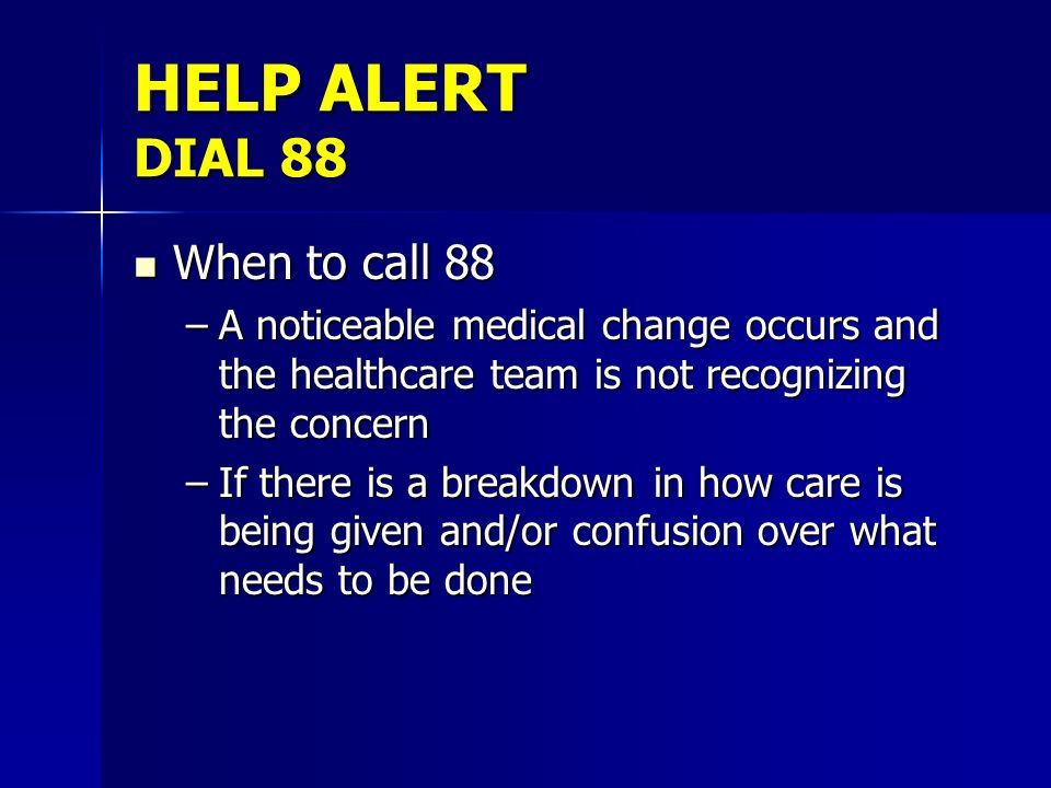 HELP ALERT DIAL 88 When to call 88