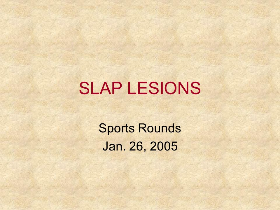 SLAP LESIONS Sports Rounds Jan. 26, 2005