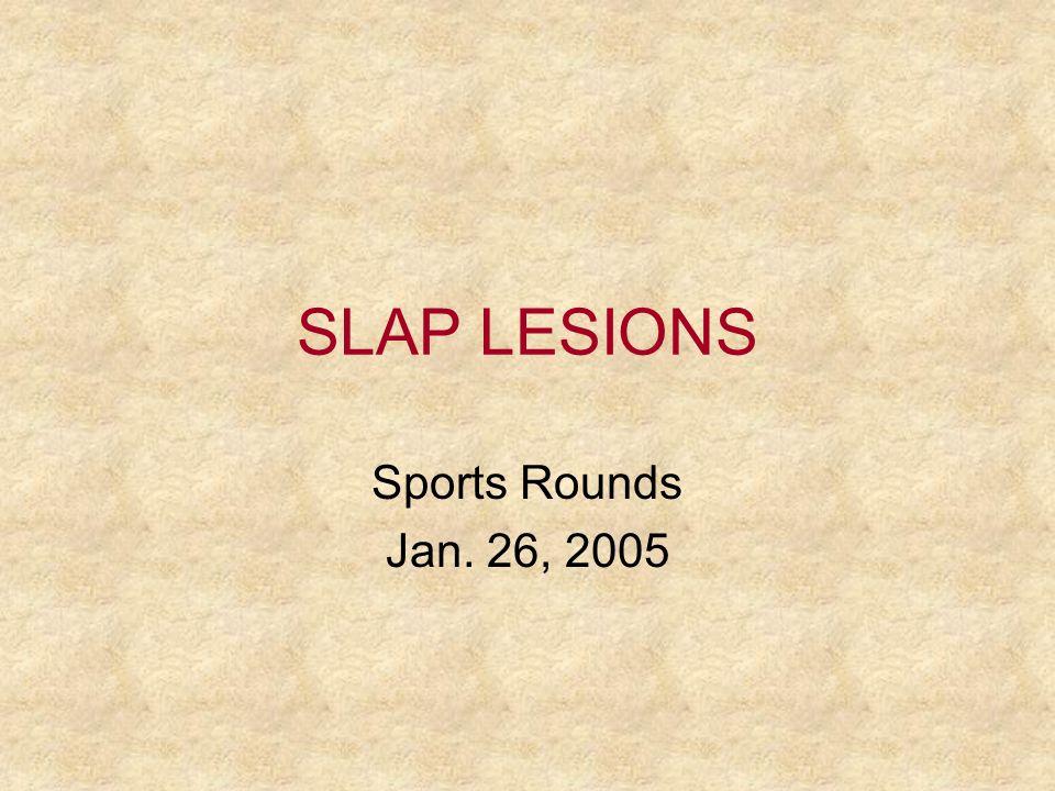 SLAP LESIONS Sports Rounds Jan. 26, 2005