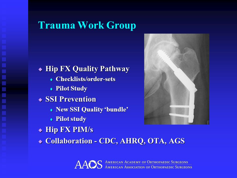 Trauma Work Group Hip FX Quality Pathway SSI Prevention Hip FX PIM/s